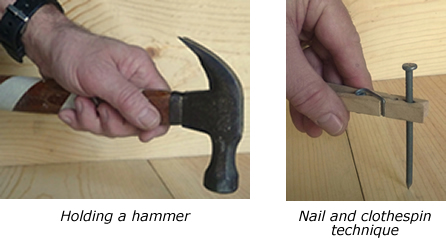 This is an image of one way to hold a hammer and the nail and clothespin technique