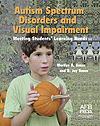 cover image of Autism Spectrum Disorders and Visual Impairment: Meeting Students' Learning Needs, which depicts a grade-school-aged boy holding a small pumpkin