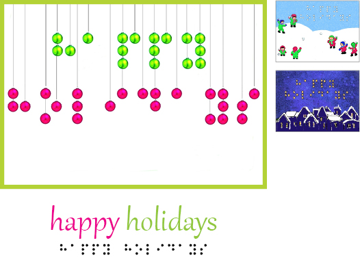 Happy Holidays card design in braille and print, including ornaments hanging in the pattern that spells out Happy Holidays in simbraille